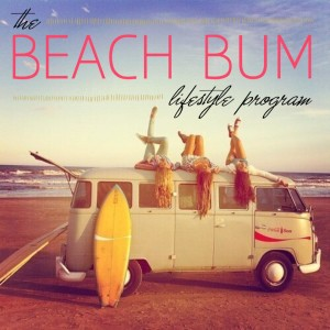 Beach Bum Lifestyle Program Summer